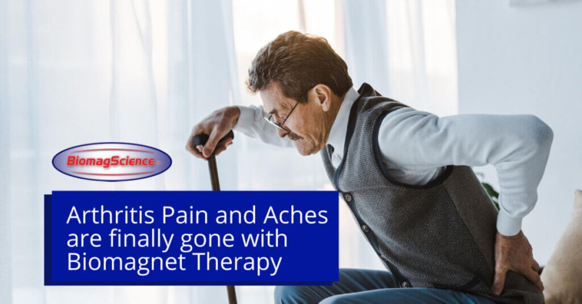 Arthritis Pain and Aches are finally gone with Biomagnet Therapy