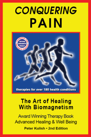 BiomagScience Conquer Pain Book - Biomagnetic Therapies for over 180 A-Z Health Conditions
