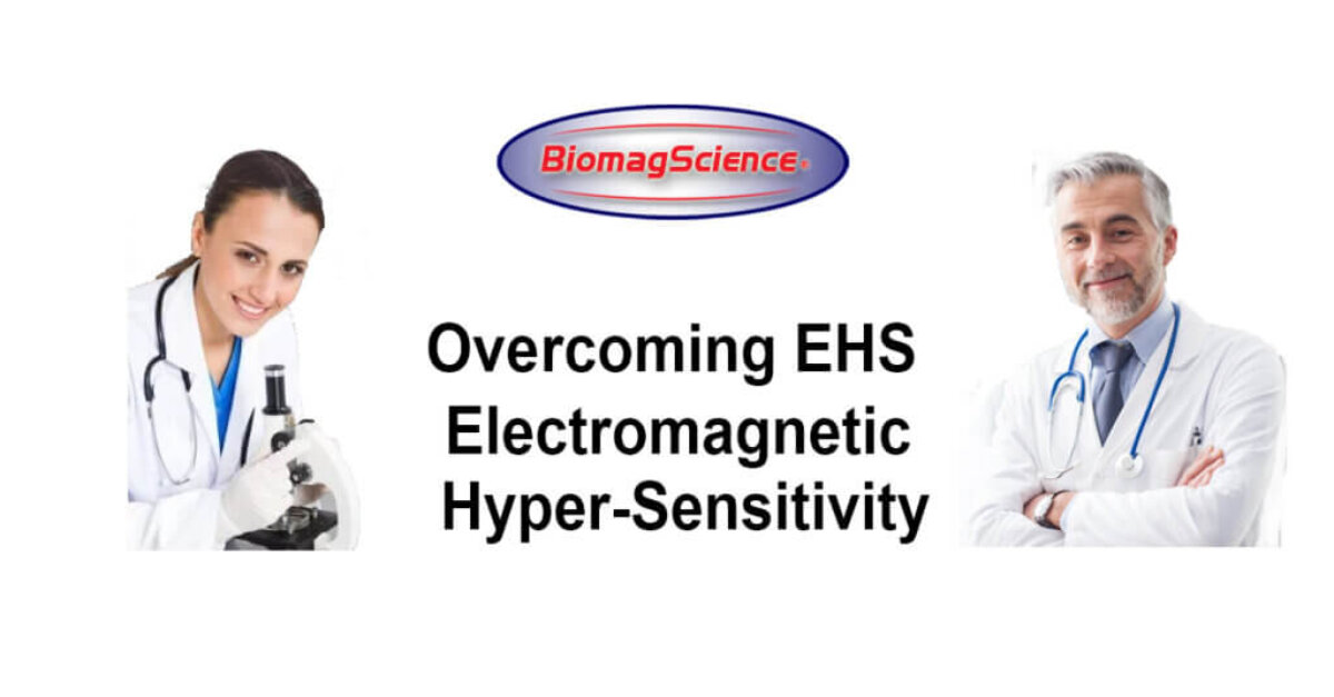 Overcoming EHS Electromagnetic Hyper-Sensitivity