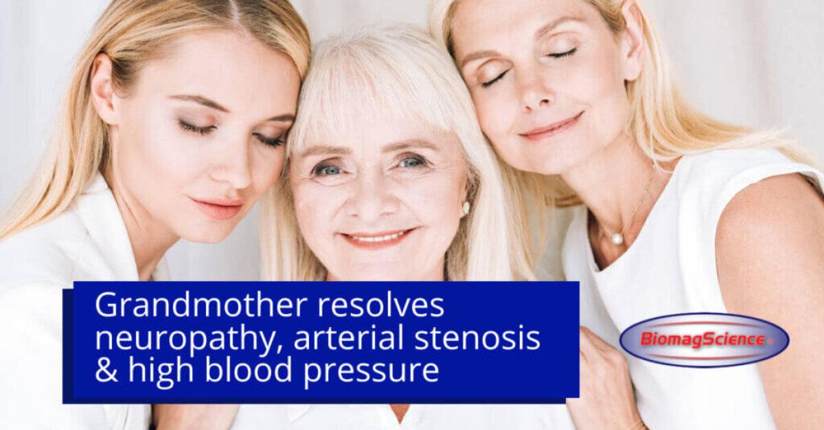 Grandmother resolves neuropathy, arterial stenosis & high blood pressure